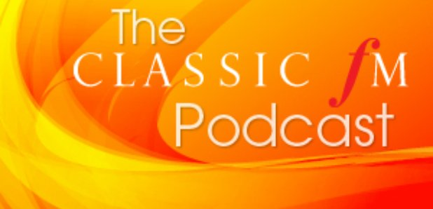 The Classic FM Podcast