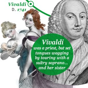 Vivaldi was a priest, but set tongues wagging by t