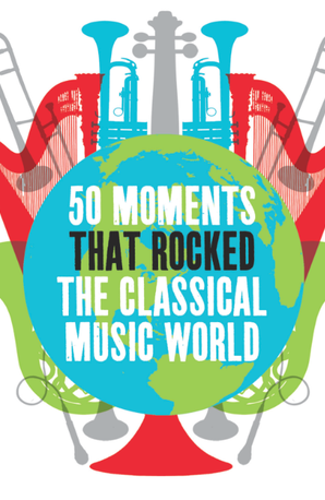 50 Moments That Rocked The Classical Music World2
