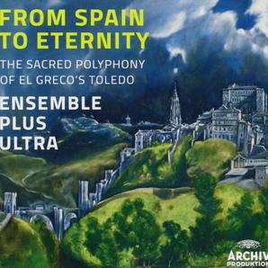 From Spain to Eternity Ensemble Plus Ultra El Grec